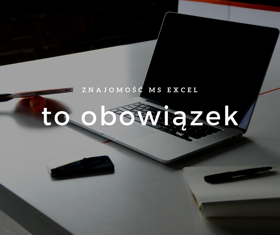 Znajomość Excela to nie atut, lecz obowi...