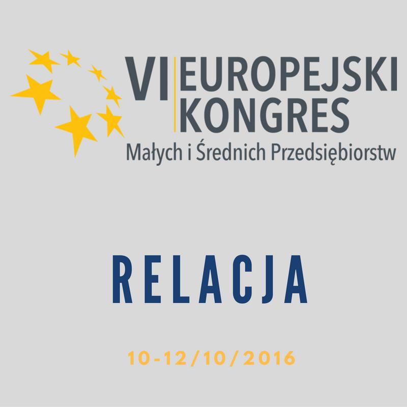 Relacja z VI Europejskiego Kongresu MŚP...