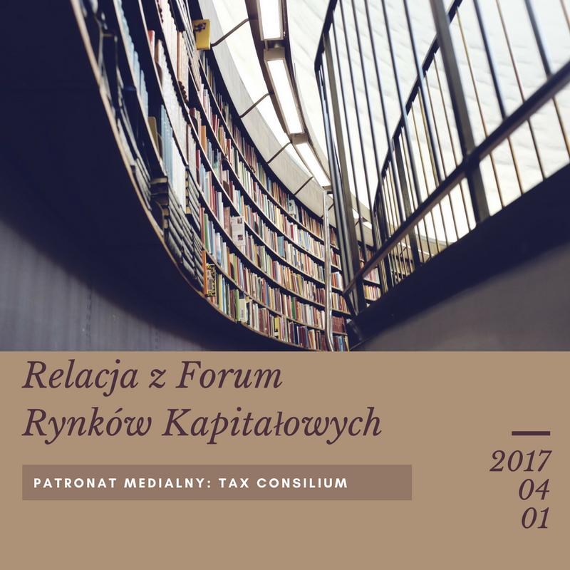 Relacja z Forum Rynków Kapitałowych...