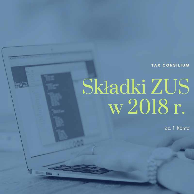 Składki ZUS w 2018 r. Poznaj ważne zmian...