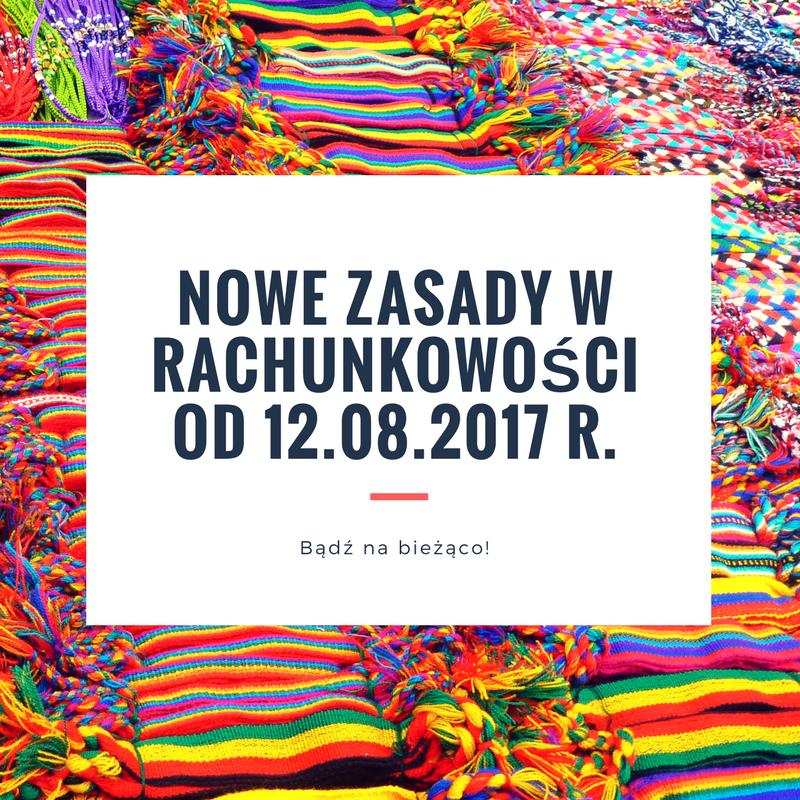 NOWE ZASADY W RACHUNKOWOŚCI od 12.08.201...