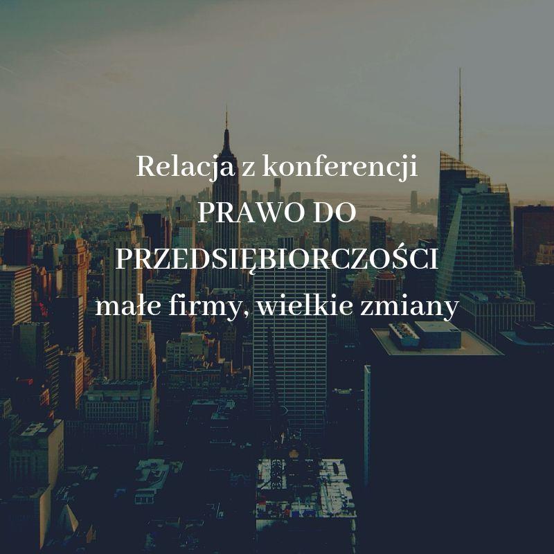 Relacja z konferencji PRAWO DO PRZEDSIĘB...