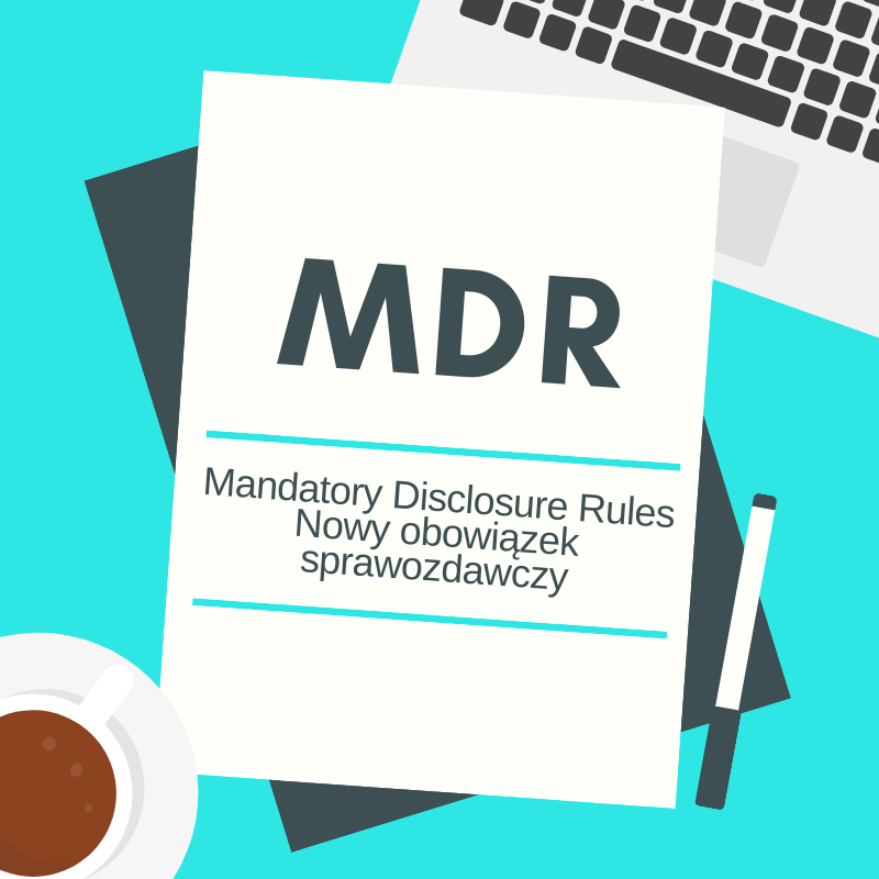 MDR Mandatory Disclosure Rules Nowy obow...