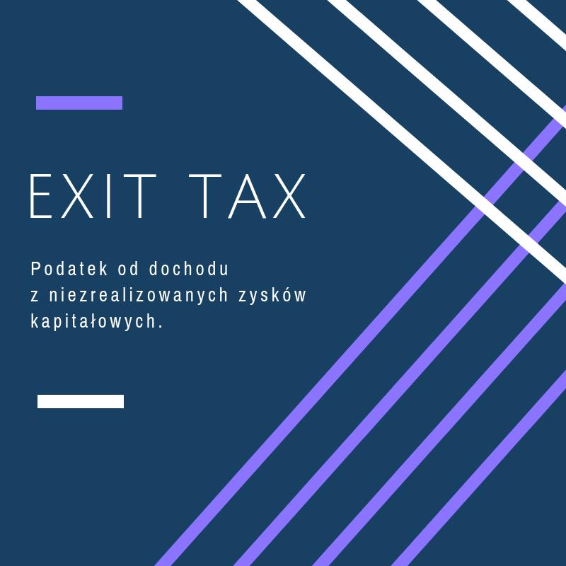 EXIT TAX  Podatek od dochodu z niezreali...