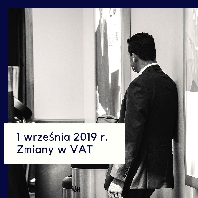 1 września 2019 r. Zmiany w VAT