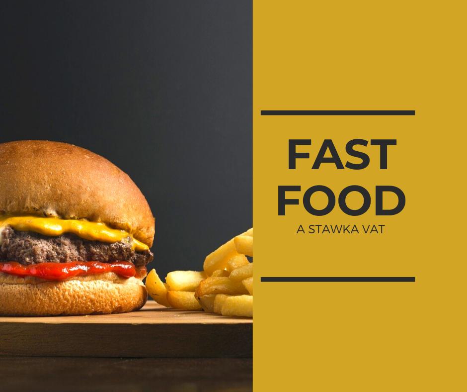FAST FOOD A STAWKA VAT